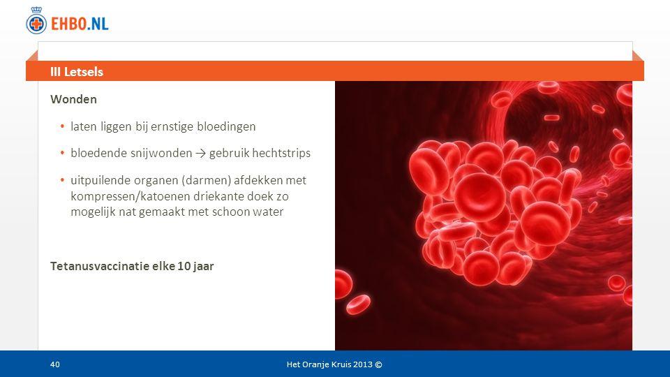 Beeld en tekst gelijk III Letsels Het Oranje Kruis 2013 © Wonden • laten liggen bij ernstige bloedingen • bloedende snijwonden → gebruik hechtstrips •