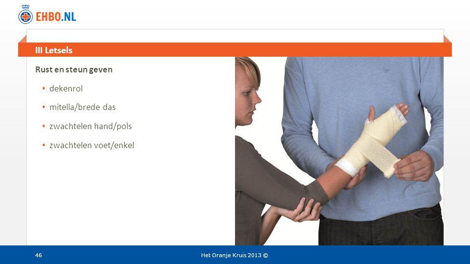 Beeld en tekst gelijk III Letsels Het Oranje Kruis 2013 © Rust en steun geven • dekenrol • mitella/brede das • zwachtelen hand/pols • zwachtelen voet/