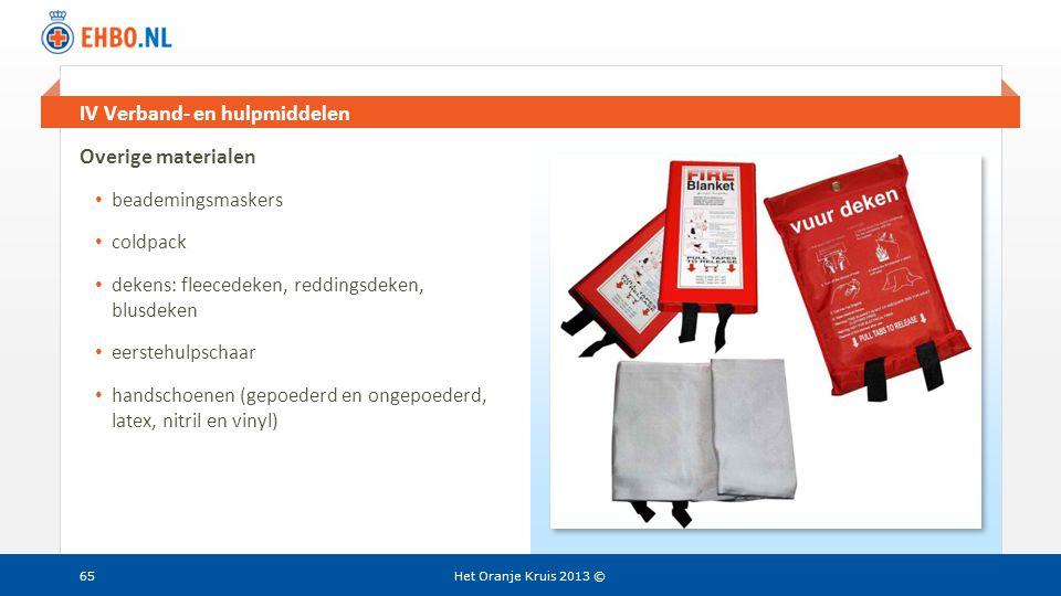 Beeld en tekst gelijk IV Verband- en hulpmiddelen Het Oranje Kruis 2013 ©65 Overige materialen • beademingsmaskers • coldpack • dekens: fleecedeken, r