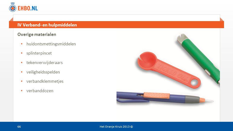 Beeld en tekst gelijk IV Verband- en hulpmiddelen Het Oranje Kruis 2013 © Overige materialen • huidontsmettingsmiddelen • splinterpincet • tekenverwij