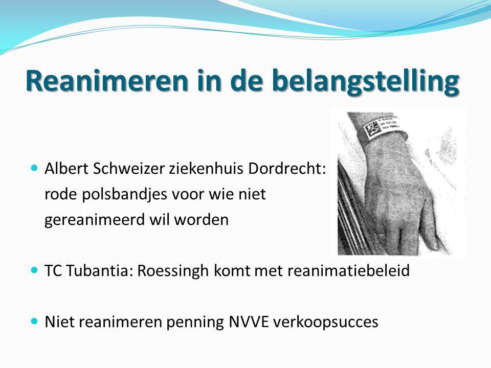 Reanimeren in de belangstelling  Albert Schweizer ziekenhuis Dordrecht: rode polsbandjes voor wie niet gereanimeerd wil worden  TC Tubantia: Roessin