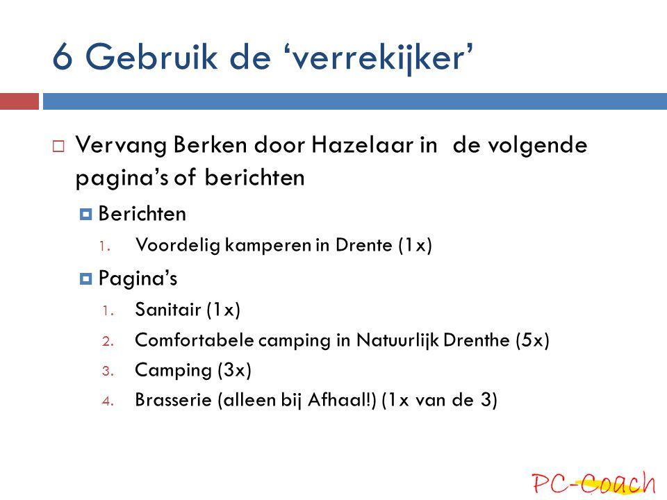 6 Gebruik de 'verrekijker'  Vervang Berken door Hazelaar in de volgende pagina's of berichten  Berichten 1.