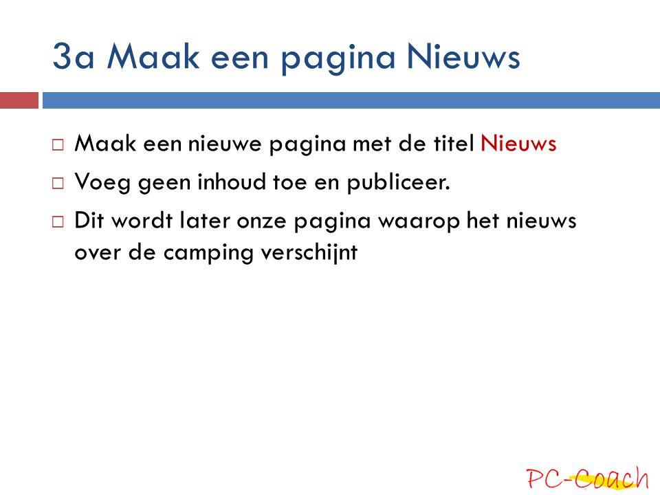 3a Maak een pagina Nieuws  Maak een nieuwe pagina met de titel Nieuws  Voeg geen inhoud toe en publiceer.