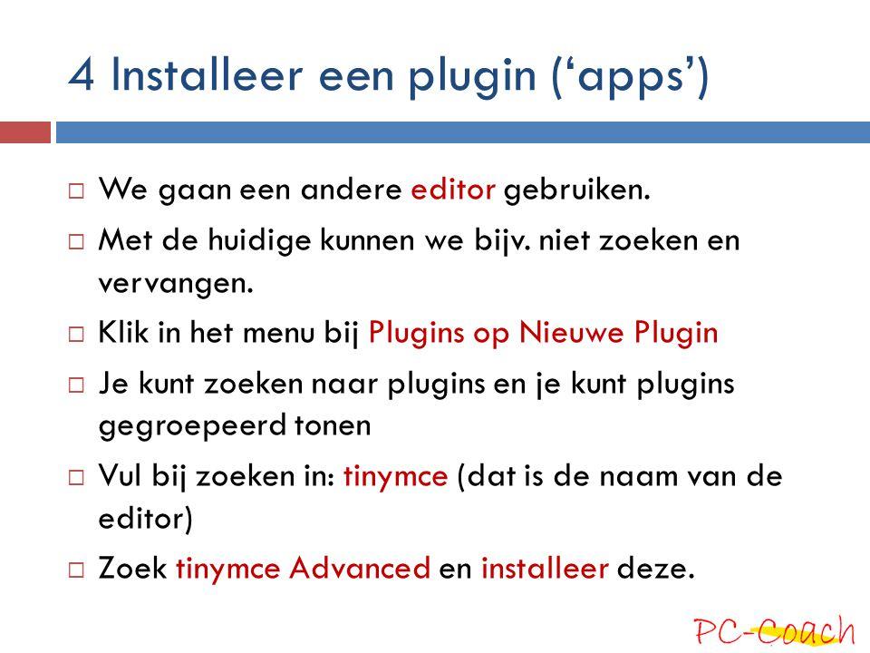 4 Installeer een plugin ('apps')  We gaan een andere editor gebruiken.