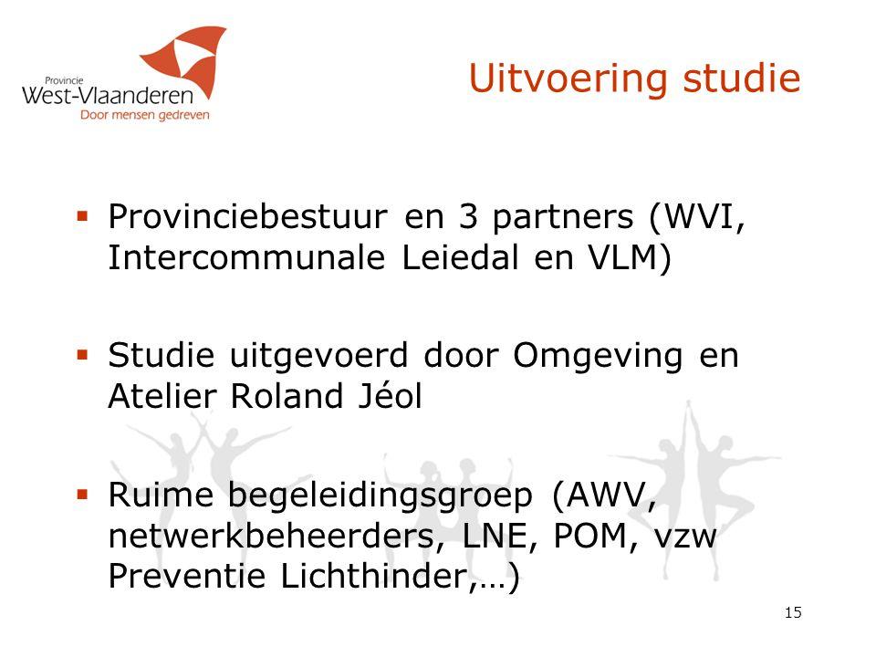 15 Uitvoering studie  Provinciebestuur en 3 partners (WVI, Intercommunale Leiedal en VLM)  Studie uitgevoerd door Omgeving en Atelier Roland Jéol 