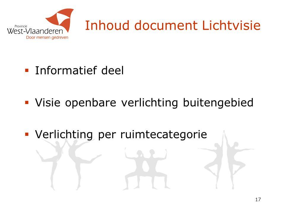 17 Inhoud document Lichtvisie  Informatief deel  Visie openbare verlichting buitengebied  Verlichting per ruimtecategorie