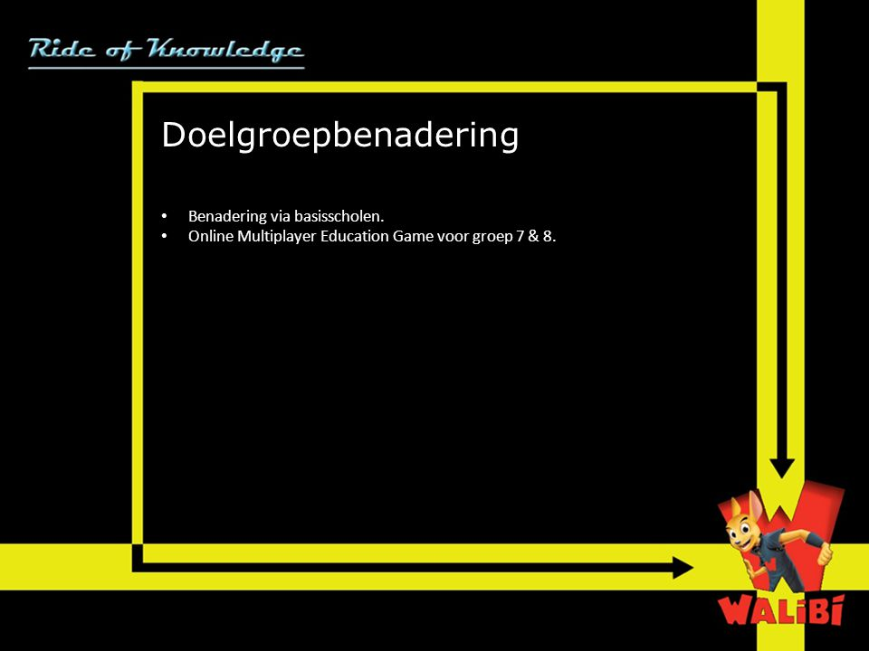 Doelgroepbenadering • Benadering via basisscholen.