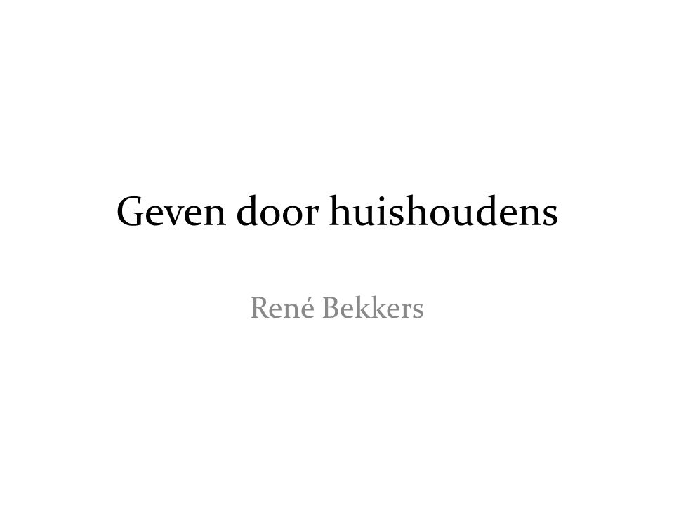 Geven door huishoudens René Bekkers