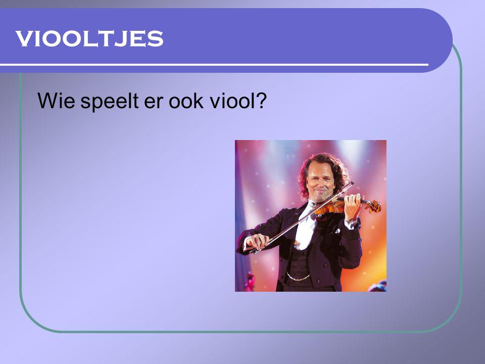 Wie speelt er ook viool?