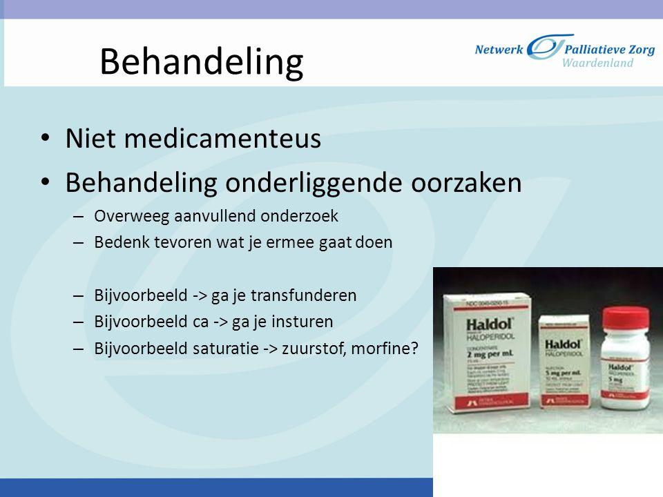 Behandeling • Niet medicamenteus • Behandeling onderliggende oorzaken – Overweeg aanvullend onderzoek – Bedenk tevoren wat je ermee gaat doen – Bijvoo