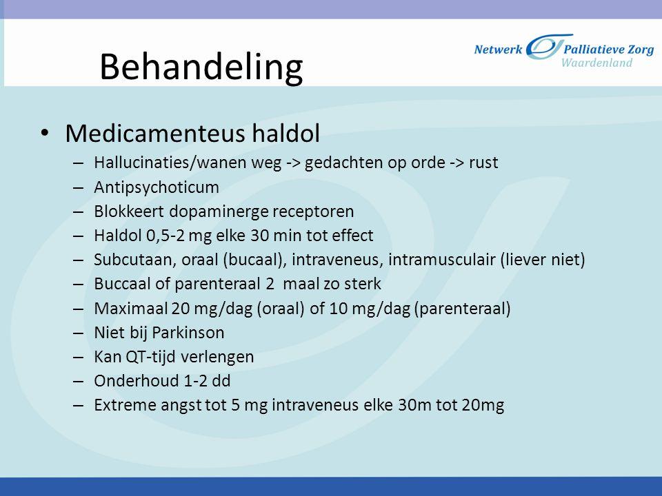 Behandeling • Medicamenteus haldol – Hallucinaties/wanen weg -> gedachten op orde -> rust – Antipsychoticum – Blokkeert dopaminerge receptoren – Haldo