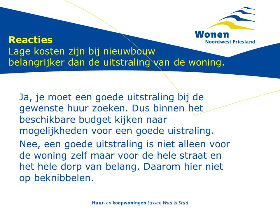 Reacties Lage kosten zijn bij nieuwbouw belangrijker dan de uitstraling van de woning.