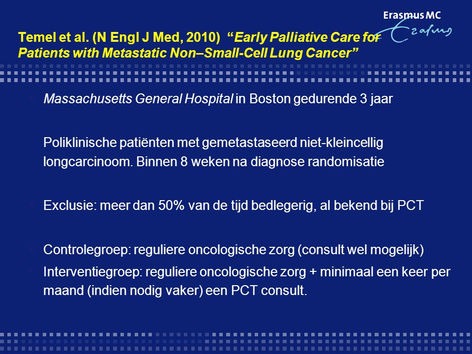 "Temel et al. (N Engl J Med, 2010) ""Early Palliative Care for Patients with Metastatic Non–Small-Cell Lung Cancer""  Massachusetts General Hospital in"