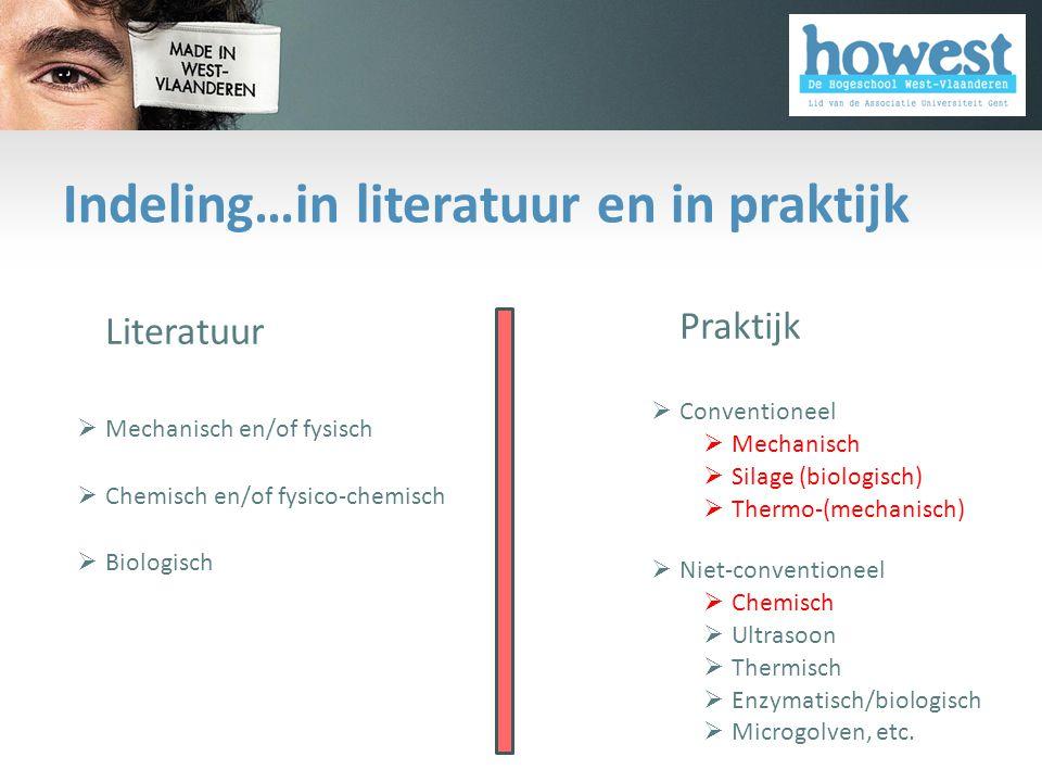 Indeling…in literatuur en in praktijk • Literatuur  Mechanisch en/of fysisch  Chemisch en/of fysico-chemisch  Biologisch • Praktijk  Conventioneel