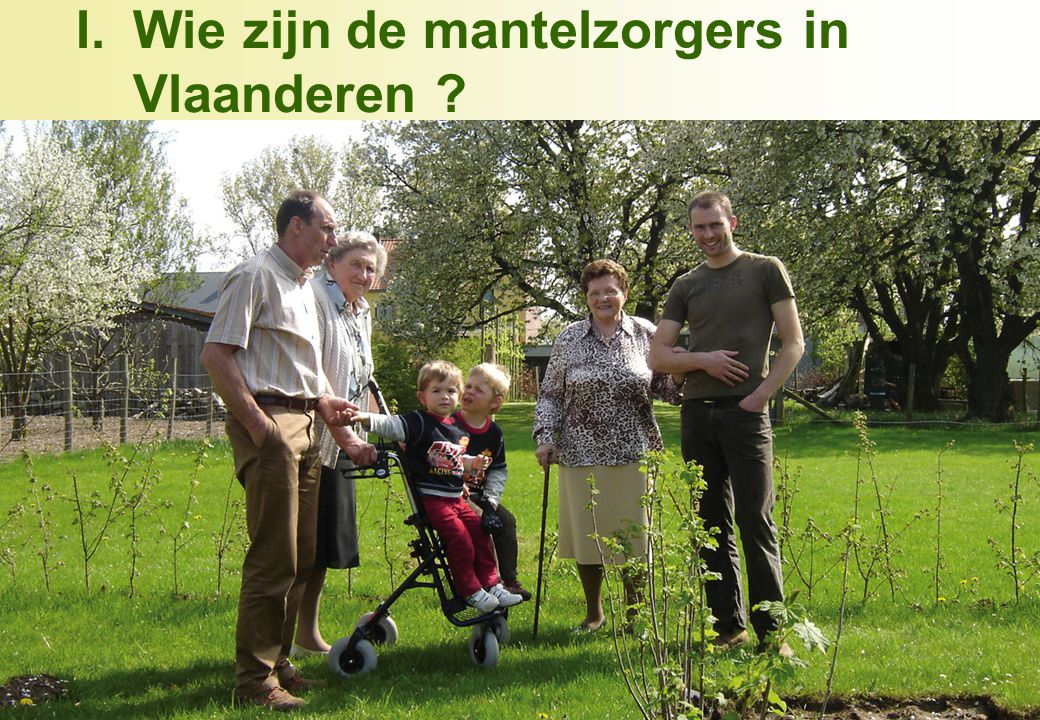 Er zijn 600.000 mantelzorgers in Vlaanderen. Ze zorgen voor :