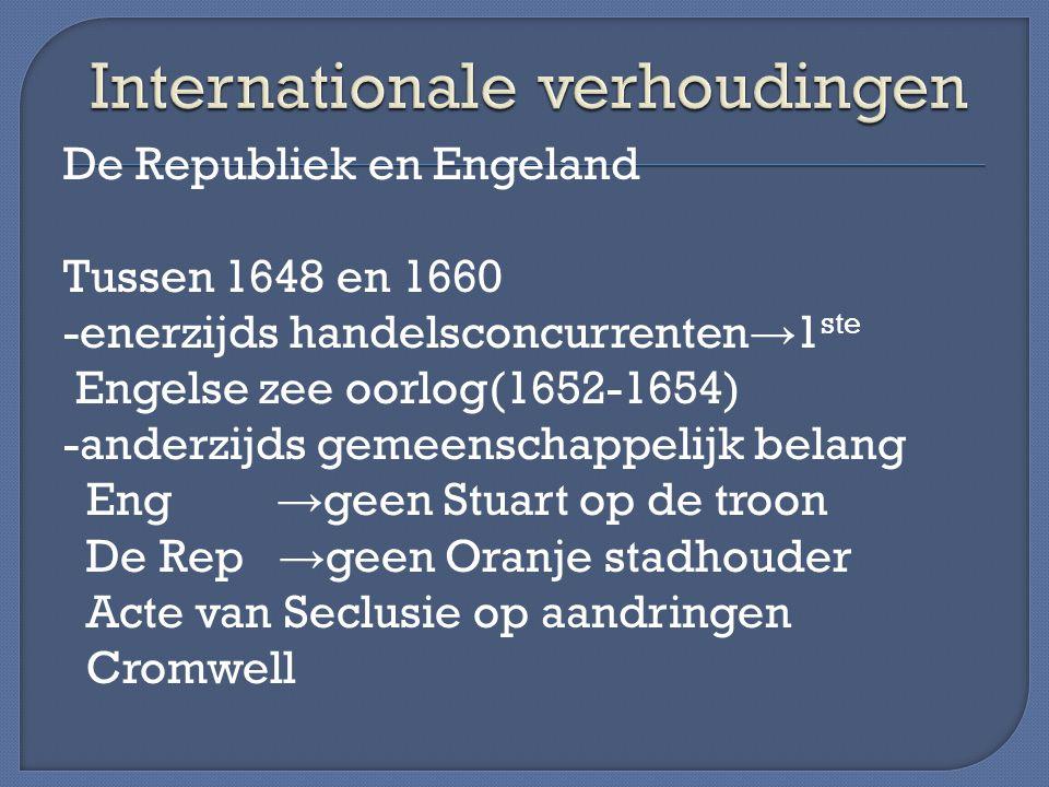 Tussen 1660 en 1672 -nog steeds handelsconcurrenten → 2 de Engelse zee oorlog(1665-1667) -anderzijds samenwerken tegen Frankrijk → 1668 verbond Eng-De Rep In 1670 Geheim verdrag van Dover (Engeland omgekocht door Lodewijk) → in 1672 3 de Engelse zee oorlog(1672-1674) In 1688 Willem III koning van Engeland (Personele Unie) → bondgenoten tegen Fr