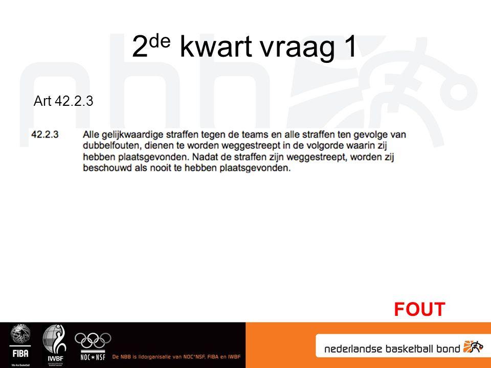 2 de kwart vraag 1 FOUT Art 42.2.3