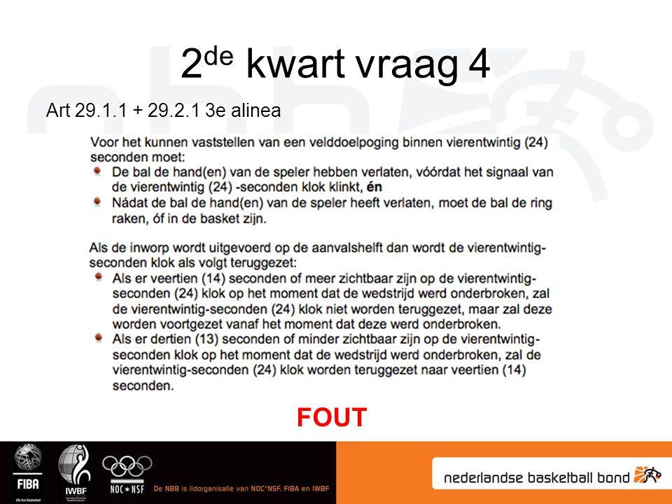 2 de kwart vraag 4 FOUT Art 29.1.1 + 29.2.1 3e alinea
