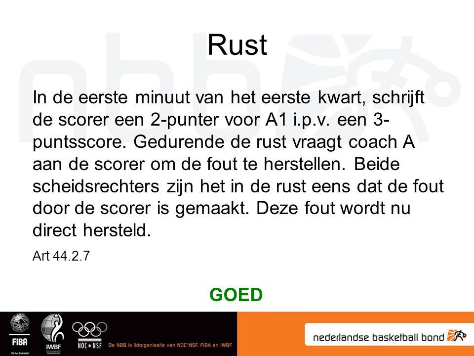 Rust In de eerste minuut van het eerste kwart, schrijft de scorer een 2-punter voor A1 i.p.v. een 3- puntsscore. Gedurende de rust vraagt coach A aan