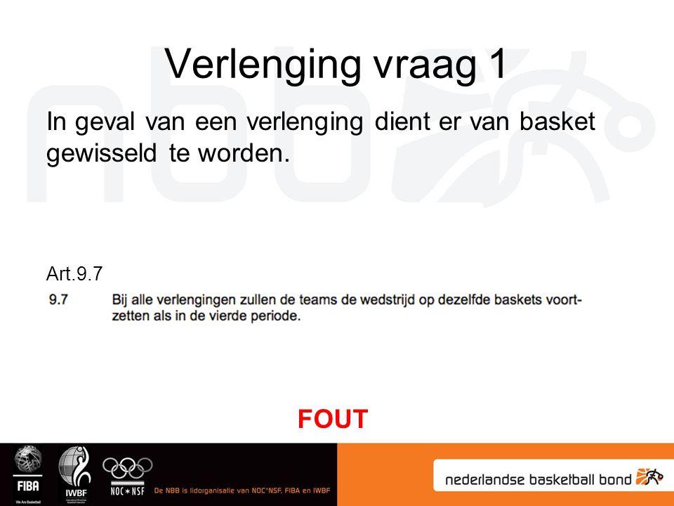 Verlenging vraag 1 In geval van een verlenging dient er van basket gewisseld te worden.