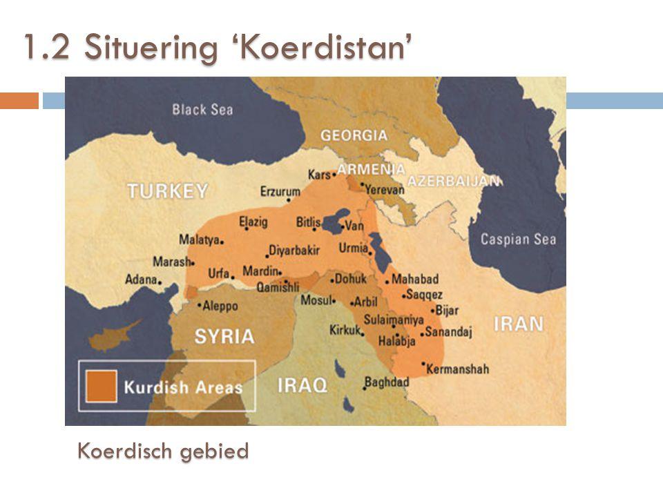 1.2 Situering 'Koerdistan' Koerdisch gebied