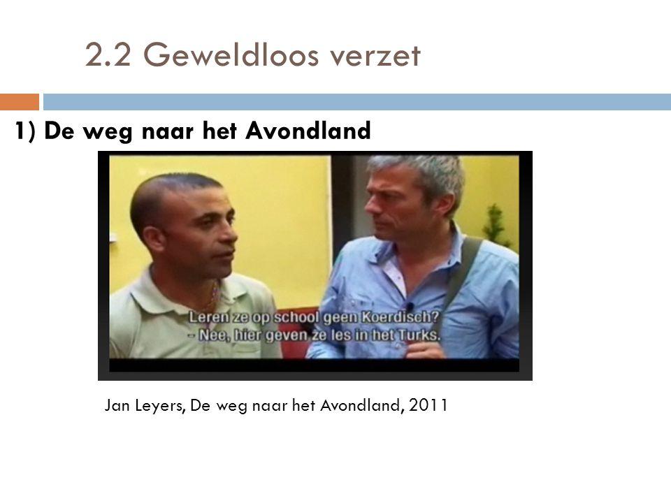 2.2 Geweldloos verzet 1) De weg naar het Avondland Jan Leyers, De weg naar het Avondland, 2011