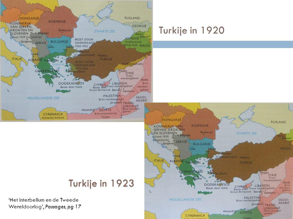 Turkije in 1920 Turkije in 1923 'Het Interbellum en de Tweede Wereldoorlog', Passages, pg 17