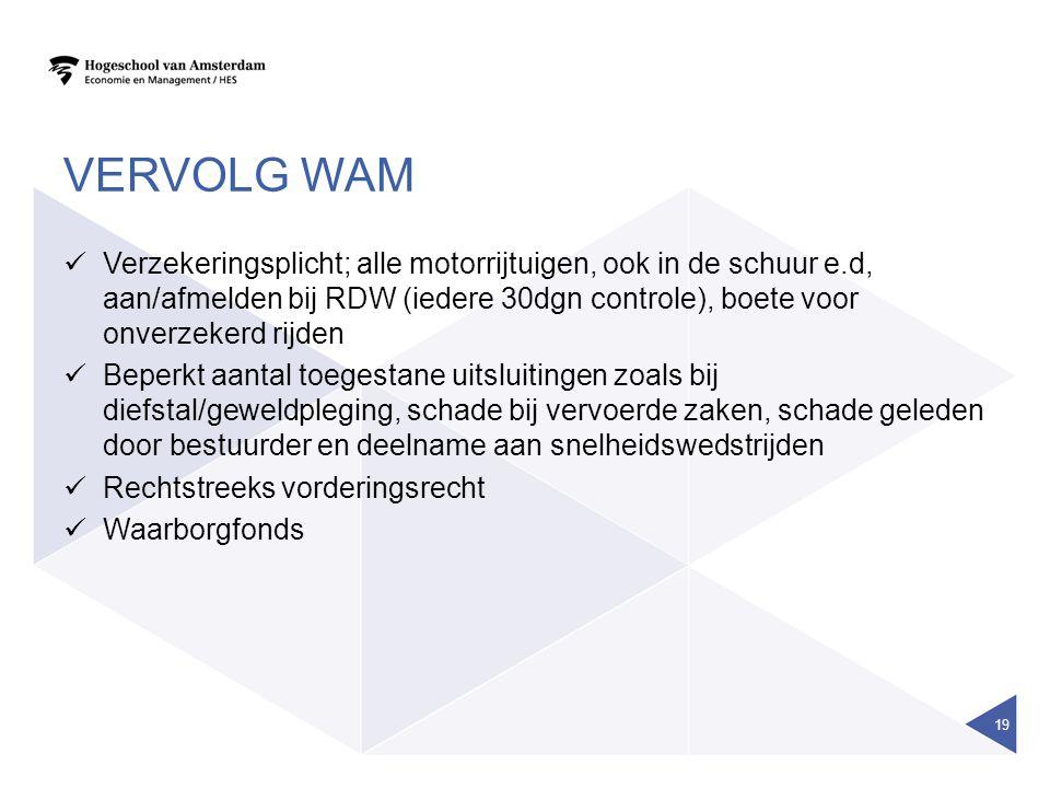 VERVOLG WAM  Verzekeringsplicht; alle motorrijtuigen, ook in de schuur e.d, aan/afmelden bij RDW (iedere 30dgn controle), boete voor onverzekerd rijd