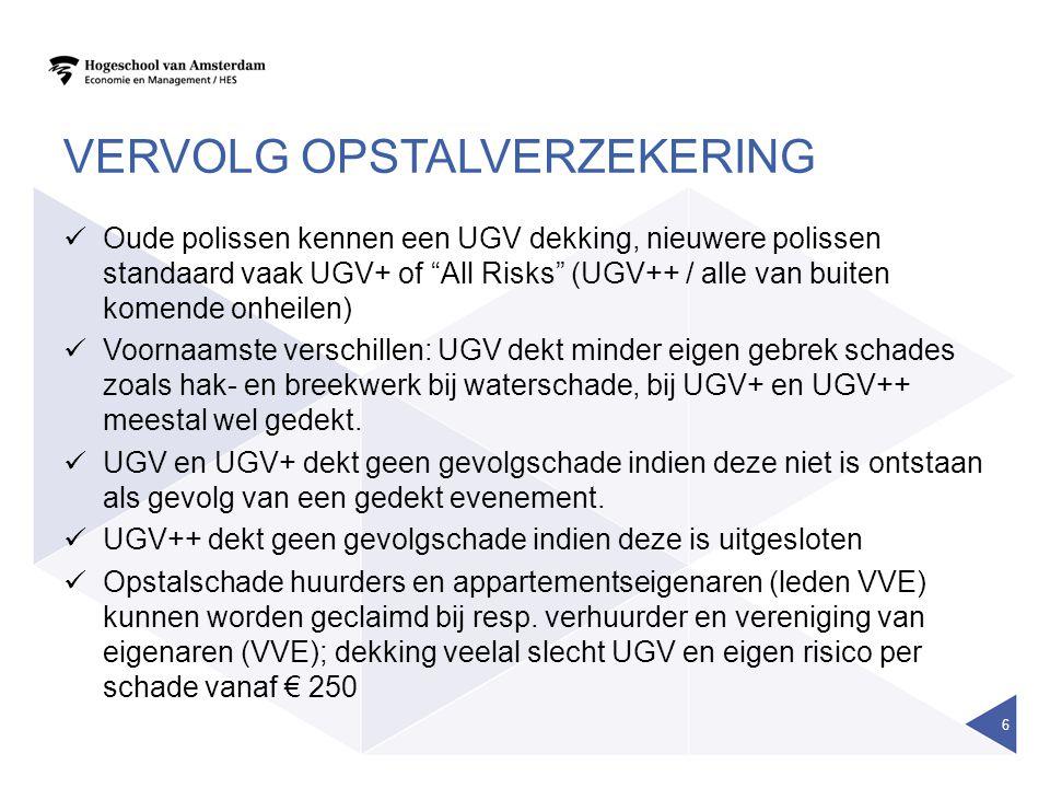 """VERVOLG OPSTALVERZEKERING  Oude polissen kennen een UGV dekking, nieuwere polissen standaard vaak UGV+ of """"All Risks"""" (UGV++ / alle van buiten komend"""