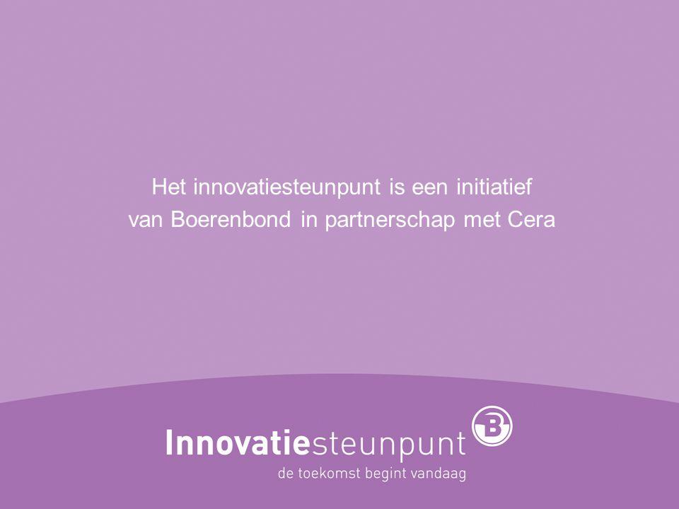Het innovatiesteunpunt is een initiatief van Boerenbond in partnerschap met Cera