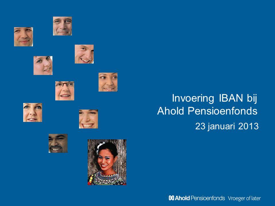 Invoering IBAN bij Ahold Pensioenfonds 23 januari 2013