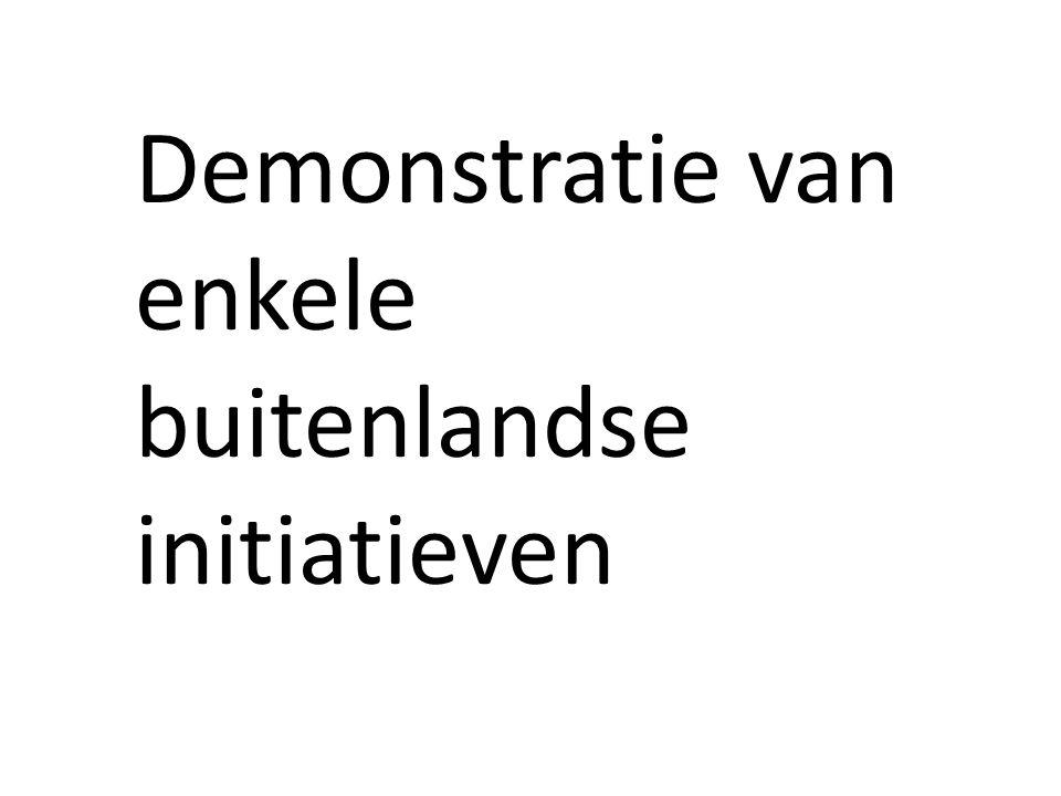 Demonstratie van enkele buitenlandse initiatieven