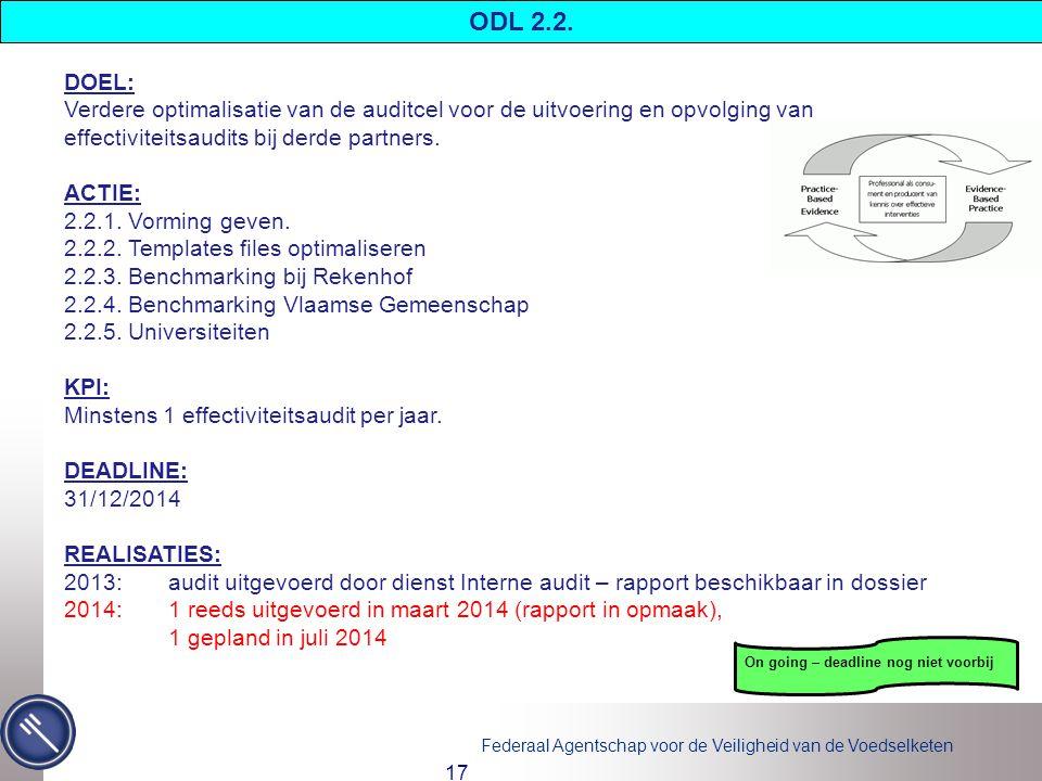 Federaal Agentschap voor de Veiligheid van de Voedselketen 17 DOEL: Verdere optimalisatie van de auditcel voor de uitvoering en opvolging van effectiviteitsaudits bij derde partners.