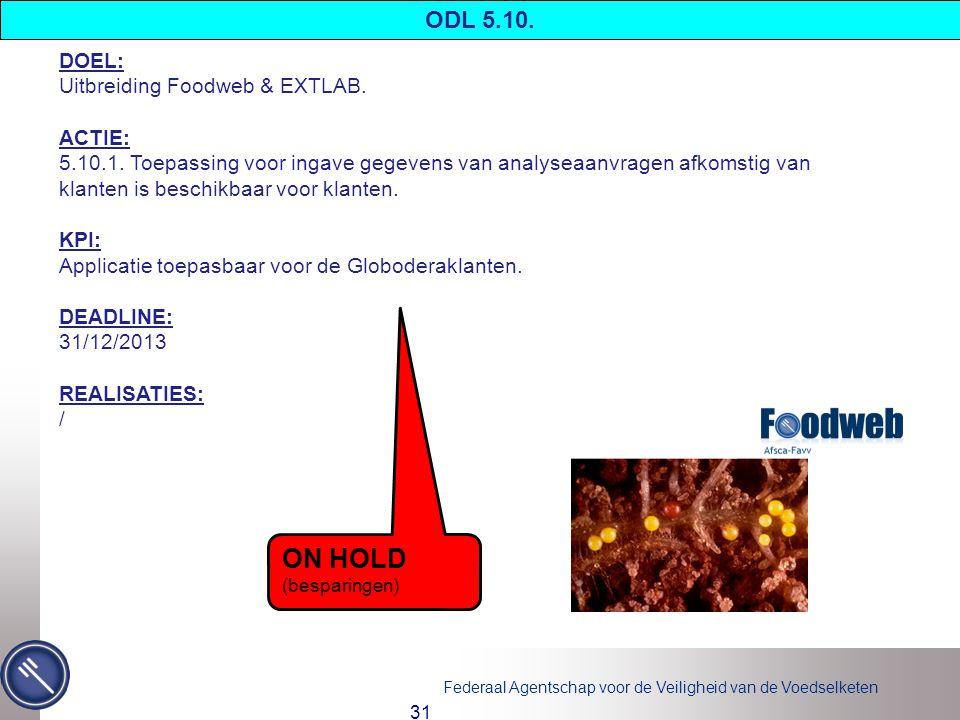Federaal Agentschap voor de Veiligheid van de Voedselketen 31 DOEL: Uitbreiding Foodweb & EXTLAB.