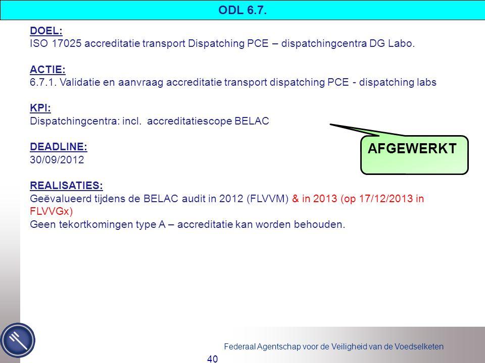 Federaal Agentschap voor de Veiligheid van de Voedselketen 40 DOEL: ISO 17025 accreditatie transport Dispatching PCE – dispatchingcentra DG Labo.