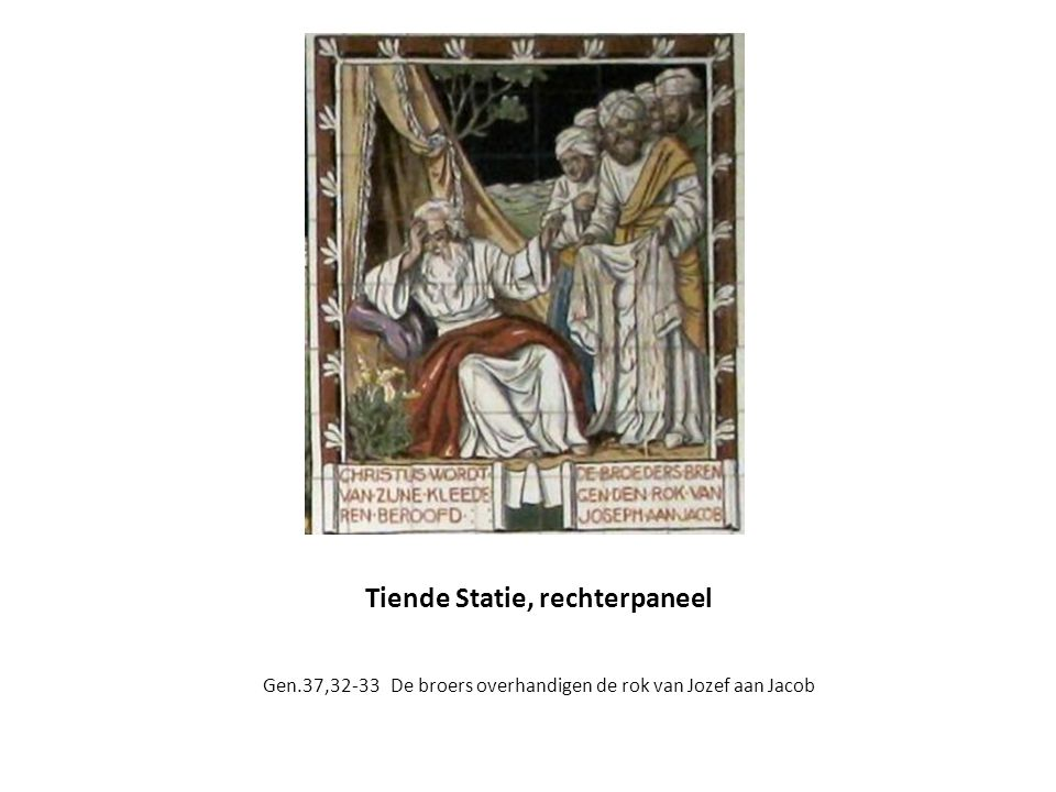Tiende Statie: Jezus wordt van zijn kleren beroofd Wij aanbidden U, Christus, en loven U, A: omdat Gij door uw heilige kruis de wereld hebt verlost Ma