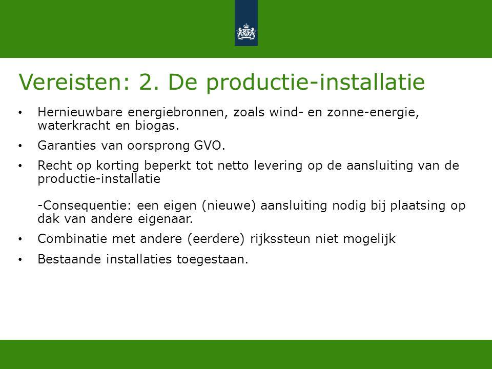 Vereisten: 2. De productie-installatie • Hernieuwbare energiebronnen, zoals wind- en zonne-energie, waterkracht en biogas. • Garanties van oorsprong G