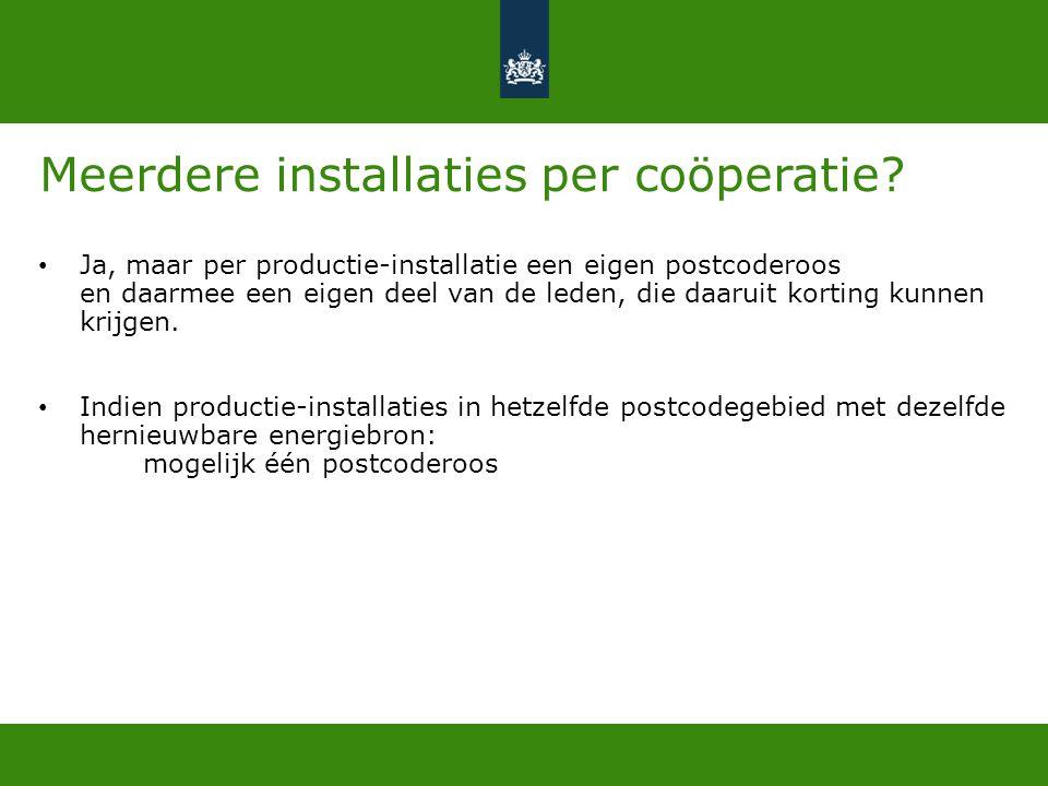 Meerdere installaties per coöperatie? • Ja, maar per productie-installatie een eigen postcoderoos en daarmee een eigen deel van de leden, die daaruit