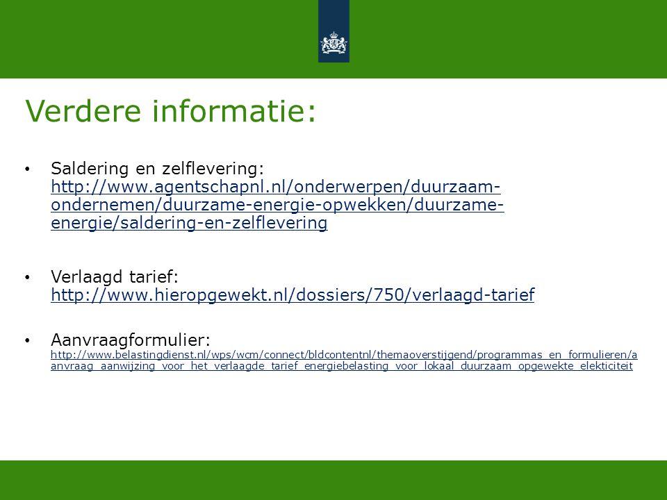 Verdere informatie: • Saldering en zelflevering: http://www.agentschapnl.nl/onderwerpen/duurzaam- ondernemen/duurzame-energie-opwekken/duurzame- energ