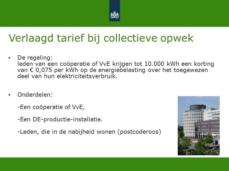 Verlaagd tarief bij collectieve opwek • De regeling: leden van een coöperatie of VvE krijgen tot 10.000 kWh een korting van € 0,075 per kWh op de ener