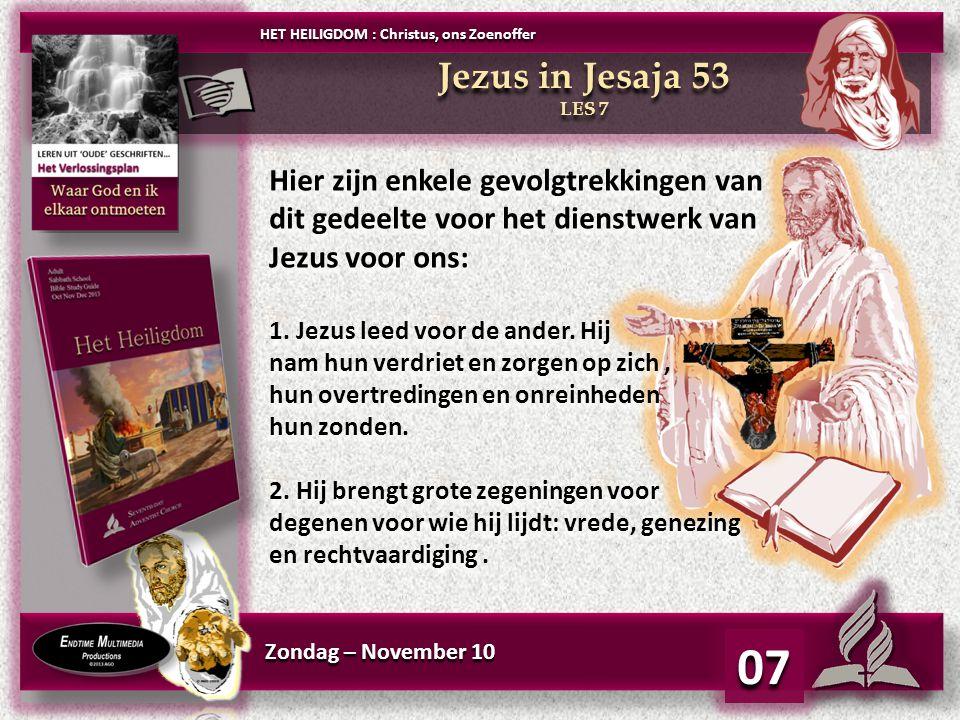 Zondag – November 10 07 Hier zijn enkele gevolgtrekkingen van dit gedeelte voor het dienstwerk van Jezus voor ons: 1.