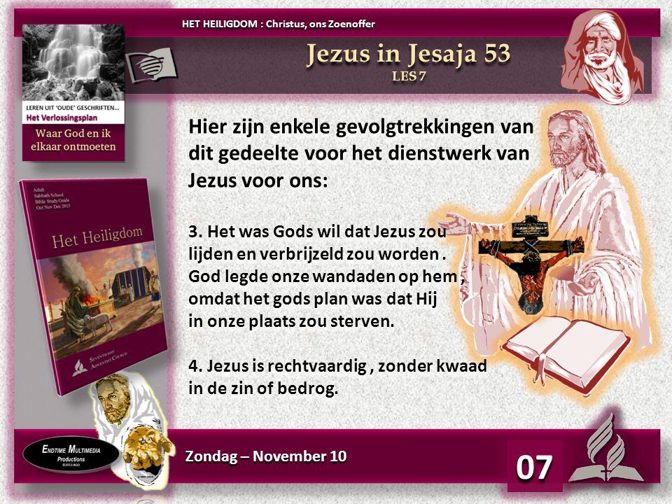 Zondag – November 10 07 Hier zijn enkele gevolgtrekkingen van dit gedeelte voor het dienstwerk van Jezus voor ons: 3.
