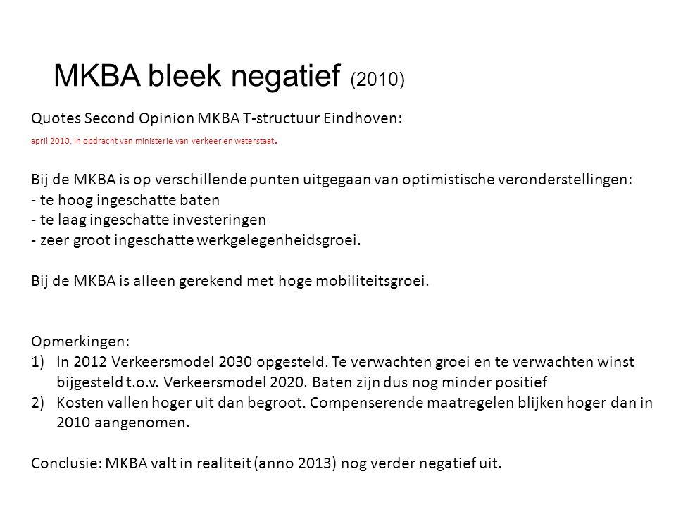 MKBA bleek negatief (2010) Quotes Second Opinion MKBA T-structuur Eindhoven: april 2010, in opdracht van ministerie van verkeer en waterstaat. Bij de