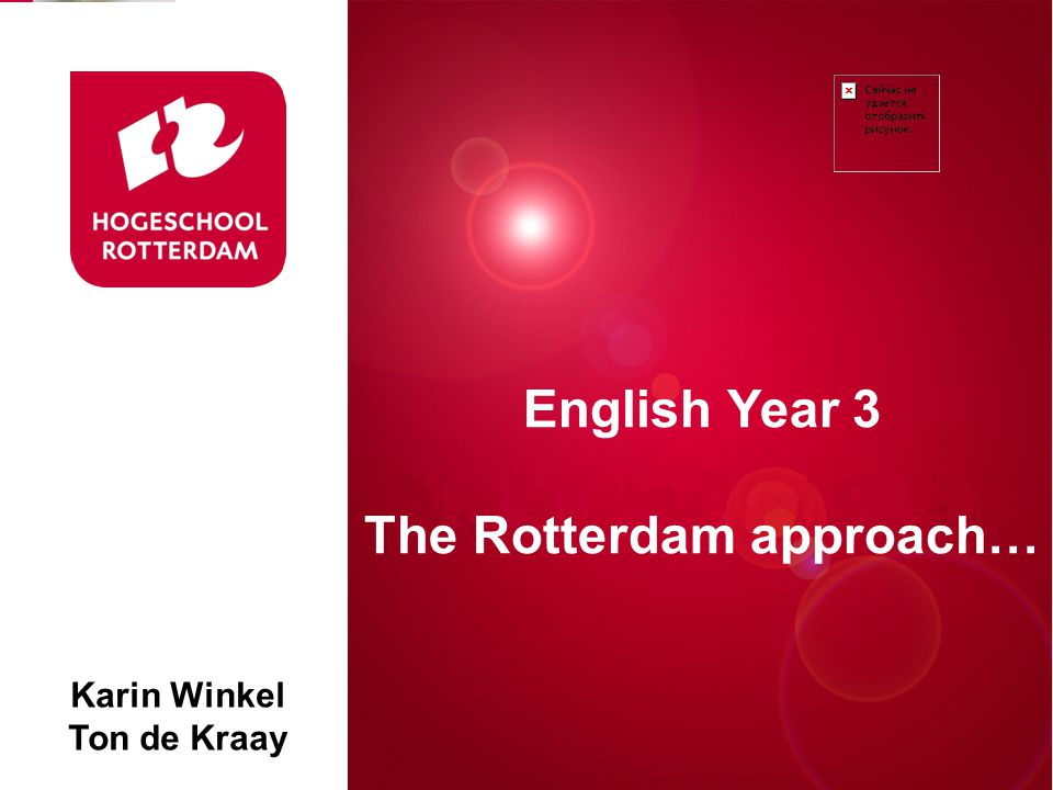 Differentiated Instruction Rotterdam, 00 januari 2007 English Year 3 The Rotterdam approach… Karin Winkel Ton de Kraay