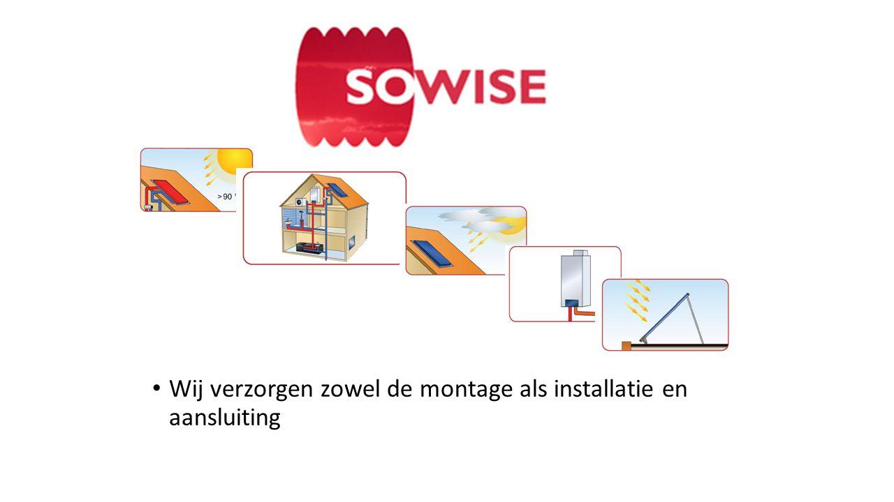 • Wij verzorgen zowel de montage als installatie en aansluiting