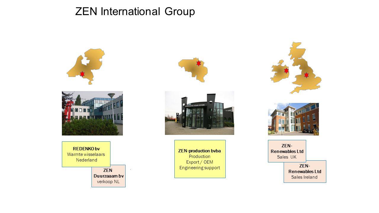 ZEN- Renewables Ltd Sales Ireland ZEN Duurzaaam bv verkoop NL REDENKO bv Warmte wisselaars Nederland ZEN-production bvba Production Export / OEM Engin