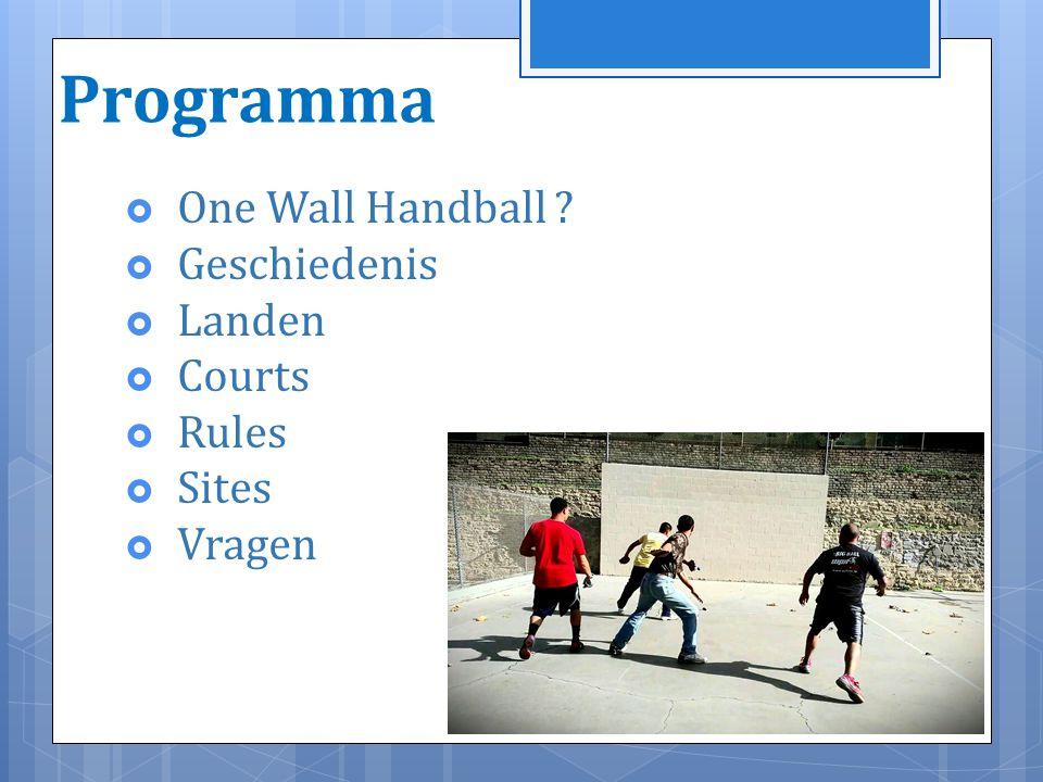 One Wall Handball  One Wall New York  http://www.youtube.com/watch?v=mpVvJcdDE2I http://www.youtube.com/watch?v=mpVvJcdDE2I  Big Blue Tournament  http://www.youtube.com/watch?v=VnTzTmorhO0 &list=PLB77B712CAA500D00 http://www.youtube.com/watch?v=VnTzTmorhO0 &list=PLB77B712CAA500D00  One Wall Sneek & Makkum Jeugdtoernooi  http://www.youtube.com/watch?v=83HNpQsUVHo http://www.youtube.com/watch?v=83HNpQsUVHo