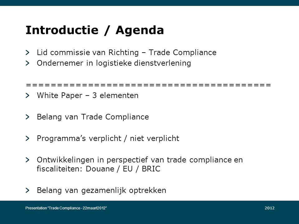 Introductie / Agenda Lid commissie van Richting – Trade Compliance Ondernemer in logistieke dienstverlening ======================================== W