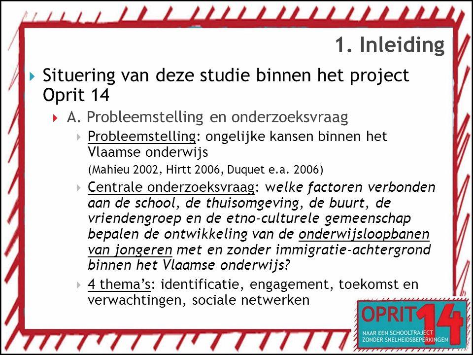 1. Inleiding  Situering van deze studie binnen het project Oprit 14  A. Probleemstelling en onderzoeksvraag  Probleemstelling: ongelijke kansen bin