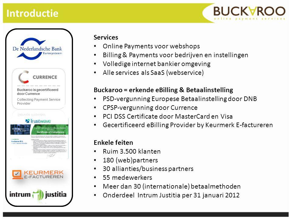 Introductie Services • Online Payments voor webshops • Billing & Payments voor bedrijven en instellingen • Volledige internet bankier omgeving • Alle
